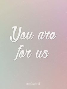 you are for us